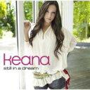 艺人名: K - Keana キアーナ / Still In A Dream 【CD】
