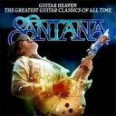 【送料無料】 Santana サンタナ / Guitar Heaven: Greatest Guitar Classics Of All Tim 輸入盤 【CD】