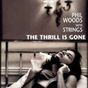Artist Name: P - Phil Woods フィルウッズ / Thrill Is Gone 【CD】