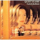 艺人名: L - Laird Jackson / Quiet Flame: バラードの夜 【CD】