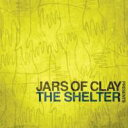 Jars Of Clay / Jars Of Clay Presents The Shelter 輸入盤 【CD】