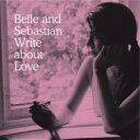 Belle And Sebastian ベルアンドセバスチャン / Write About Love 輸入盤 【CD】