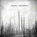 Artist Name: M - Mikoto / Transitions 【CD】