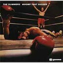 藝人名: G - Glimmers / Whomp That Sucker! 【CD】