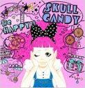 艺人名: Sa行 - SKULL CANDY (JP) スカルキャンディ / Be HAPPY!! 【CD】
