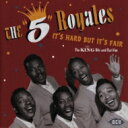 Five Royales / It's Hard But It's Fair: The King Hits And Rarities 【CD】