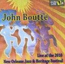 艺人名: J - 【送料無料】 John Boutte / Jazz Fest 2010 輸入盤 【CD】