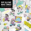【送料無料】 RIP SLYME リップスライム / BAD TIMES 【初回限定盤】 【CD】