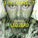 Artist Name: L - Leo Zero / Disconnect 輸入盤 【CD】