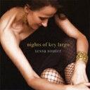 藝人名: T - Tessa Souter / Nights Of Key Largo: キー ラーゴの夜 【CD】