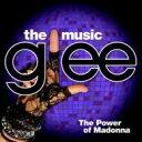 Glee Cast グリーキャスト / グリー 踊る♪合唱部!?<シーズン1> ザ・パワー・オブ・マドンナ 【CD】