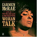 艺人名: C - 【送料無料】 Carmen Mcrae カーメンマクレエ / Woman Talk - Live At The Village Gate & The Half Note 輸入盤 【CD】
