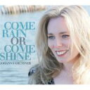 Artist Name: J - 【送料無料】 Johanna Grussner / Come Rain Or Come Shine 輸入盤 【CD】