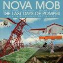 艺人名: N - Nova Mob / Last Days Of Pompeii 輸入盤 【CD】