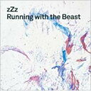 zZz / Running With The Beast 【CD】