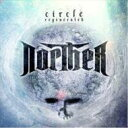 Artist Name: N - Norther ノーサー / Circle Regenerated 【CD】