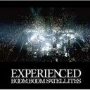 【送料無料】 Boom Boom Satellites ブンブンサテライツ / EXPERIENCED 【CD】