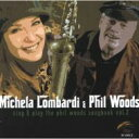 艺人名: M - 【送料無料】 Michela Lombardi ミッシェラロンバルディー / Sing & Play The Phil Woods Songbook Vol.2 輸入盤 【CD】