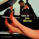 【送料無料】 Pat Moran パットモラン / This Is Pat Moran (180g) 【LP】