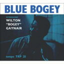 Artist Name: W - Wilton Bogey Gaynair ウィルトンゲイナー / Blue Bogey 【CD】