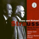 作曲家名: Sa行 - 【送料無料】 Strauss, R. シュトラウス / Works For Horn & Piano: S.dohr(Hr) M.becker(P) +f.strauss 輸入盤 【CD】