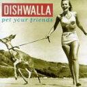 艺人名: D - Dishwalla / Pet Your Friends 輸入盤 【CD】