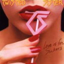 Twisted Sister トゥイステッドシスター / Love Is For Suckers 【SHM-CD】