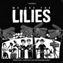 Artist Name: W - 【送料無料】 We Are The Lilies / We Are The Lilies 輸入盤 【CD】