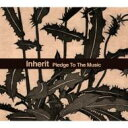 藝人名: I - Inherit インヘリット / Pledge To The Music 【CD】