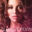 艺人名: A - Alexis Jordan / Alexis Jordan 輸入盤 【CD】