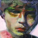 Pains Of Being Pure At Heart / Belong 【CD】