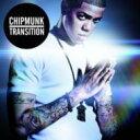 藝人名: C - Chipmunk / Transition 輸入盤 【CD】