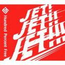 Hundred Percent Free ハンドレットパーセントフリー / JET!JET!!JET!!! 【CD】