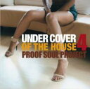 Artist Name: P - Proof Soul Project プルーフソウルプロジェクト / Under Cover Of The House 4 【CD】