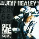 Artist Name: J - Jeff Healey ジェフハーレィ / Get Me Some 輸入盤 【CD】