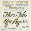 Norah Jones / Wynton Marsalis / Willie Nelson / ヒア・ウィ・ゴー・アゲイン 〜ライヴ・イン N.Y. 【CD】