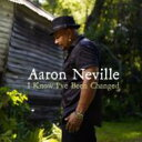 Artist Name: A - Aaron Neville アーロンネビル / I Know I've Been Changed 【CD】
