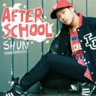 Shun(J-hipHop)/AfterSchool【CD】