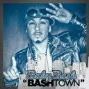 Artist Name: B - Baby Bash ベイビーバッシュ / Bashtown 輸入盤 【CD】