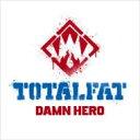 【送料無料】 TOTALFAT トータルファット / DAMN HERO 【CD】