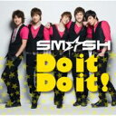 CD+DVD 21%OFF[初回限定盤 ] SM☆SH (SMASH) スマッシュ / Do it Do it! (CD+DVD)【初回限定盤A】 【CD Maxi】