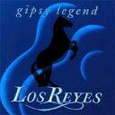 【送料無料】Los Reyes / Gipsy Legend 輸入盤 【CD】