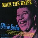 Artist Name: E - Ella Fitzgerald エラフィッツジェラルド / Mack The Knife: Ella In Berlin 【SHM-CD】