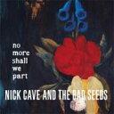 艺人名: N - Nick Cave&The Bad Seeds ニックケイブ&バッドシーズ / No More Shall We Part (Collectors Edition) 輸入盤 【CD】