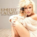 Artist Name: K - Kimberly Caldwell / Without Regret 輸入盤 【CD】