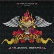 Perplex / Classical Dreams 【CD】