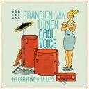 艺人名: F - Francien Van Tuinen / Cool Voice 〜リタ ライスに捧ぐ 【CD】