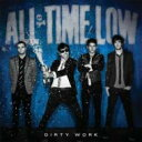 All Time Low オールタイムロウ / Dirty Work 【CD】