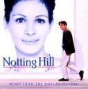 ノッティングヒルの恋人 / 「ノッティングヒルの恋人」オリジナル・サウンドトラック 【CD】
