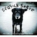 Seasick Steve / You Can 039 t Teach An Old Dog New Tricks 輸入盤 【CD】